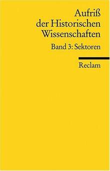Aufriss der Historischen Wissenschaften: Sektoren: BD 3
