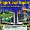 Fingers Dual Teacher. CD- ROM für Windows 3.1x/95. Deutsch- Russisch / Russisch- Deutsch