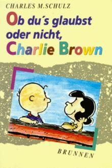 Ob du's glaubst oder nicht, Charlie Brown