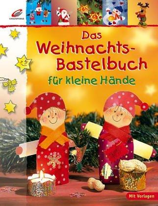 Das Weihnachts Bastelbuch Fur Kleine Hande Von Erika Bock