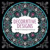 Decorative Designs: The Gift of Colouring for Grown-ups (Creative Colouring/Grown Ups)