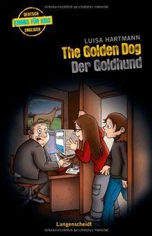 The Golden Dog - Der Goldhund (Englische Krimis für Kids)