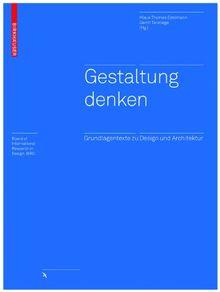 Gestaltung denken: Ein Reader für Designer und Architekten