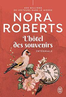 L'hôtel des souvenirs: Intégrale (Nora Roberts)