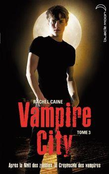 Vampire City, Tome 3 :