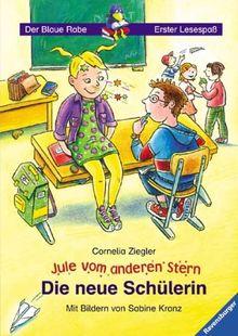 Der Blaue Rabe - Erster Lesespaß: Jule vom anderen Stern: Die neue Schülerin (Band 1)
