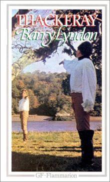 Mémoires de Barry Lyndon du royaume d'Irlande contenant le récit de ses aventures extraordinaires...