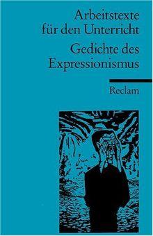 Reclams Universal-Bibliothek Nr. 15024, Arbeitstexte für den Unterricht: Gedichte des Expressionismus