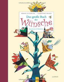 Das große Buch der Wünsche: Geschichten und Gedichte