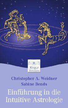 Einführung in die Intuitive Astrologie: Nutzen Sie Ihr inneres Wissen für tiefe Einsichten über sich selbst