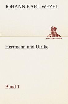 Herrmann und Ulrike / Band 1 (TREDITION CLASSICS)