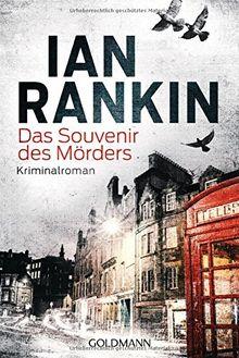 Das Souvenir des Mörders - Inspector Rebus 8: Kriminalroman (DIE INSPECTOR REBUS-ROMANE, Band 8)