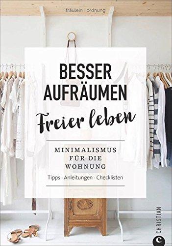 Minimalismus wohnen besser aufr umen freier leben for Trend minimalismus