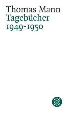 Thomas Mann. Tagebücher: Tagebücher<br /> 1949-1950