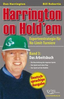 Harrington on Hold'em: Harrington on Hold'em: Expertenstrategie für No-Limit-Turniere. Band 3: Das Arbeitsbuch