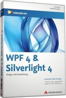 WPF 4 & Silverlight 4 - Design und Entwicklung (PC+MAC+Linux)
