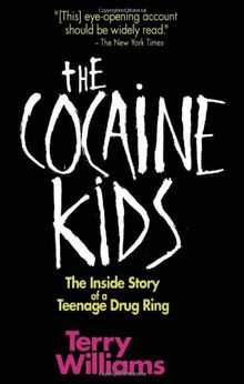 The Cocaine Kids: The Inside Story of a Teenage Drug Ring