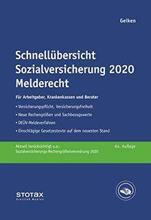Schnellübersicht Sozialversicherung 2020 Melderecht: Für Arbeitgeber, Krankenkassen und Berater