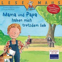 LESEMAUS, Band 37: Mama und Papa haben mich trotzdem lieb: Ein Mutmach-Buch, wenn Eltern sich trennen