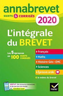 L'intégrale 3e : Sujets et corrigés - Français, Maths, Histoire-géo EMC, Sciences et technologie, Epreuve orale