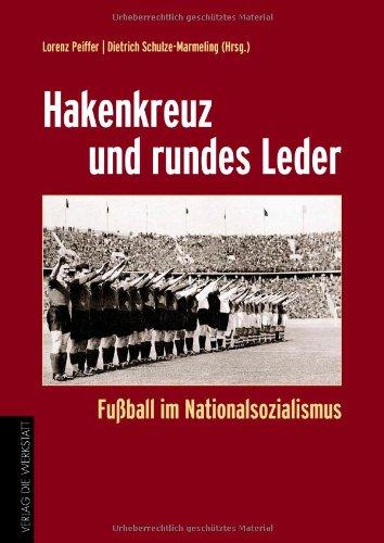 Hakenkreuz Und Rundes Leder Fußball Im Nationalsozialismus Von