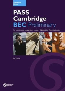 Pass Cambridge BEC (B1) Preliminary - Student's Book: An examination preparation course. Updated for the revised exam (Pass Cambridge BEC Series)