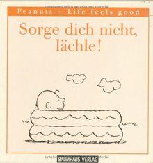 Sorge dich nicht, lächle! Peanuts - Life feels good