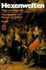 Hexenwelten: Magie und Imagination vom 16. bis 20. Jahrhundert