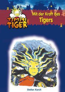 Karch, Stefan, Bd.10 : Mit der Kraft des Tigers