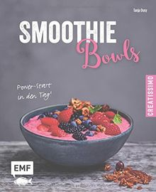 Smoothie Bowls - Power-Start in den Tag (Creatissimo)