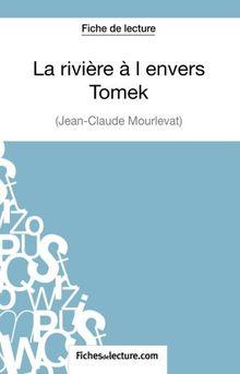 La rivière à l'envers - Tomek de Jean-Claude Mourlevat (Fiche de lecture): Analyse Complète De L'oeuvre