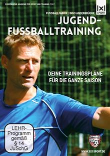 Jugend-Fußballtraining - Fußballfabrik Ingo Anderbrügge - Deine Trainingspläne für die ganze Saison