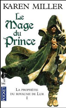 La Prophétie du royaume de Lur, Tome 1 : Le mage du prince