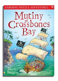 Mutiny at Crossbones Bay (Usborne Puzzle Adventures)