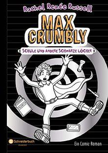 Max Crumbly, Band 02: Schule und andere schwarze Löcher