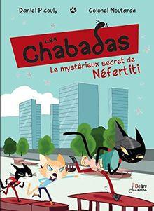 Le Mystérieux Secret de Néfertiti - les Chabadas T. 8