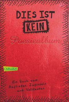 Dies ist kein Poesiealbum: Ein Buch zum Auflisten, Zupinseln und Volltexten