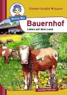 Benny Blu Bauernhof - Leben auf dem Land. Band 153