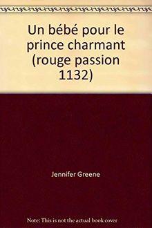 Un bebe pour le prince charmant rge.pas.1132 (Sentimental)
