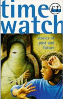 Timewatch: Stories of Past and Future (Quids for Kids S.)