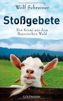 Stoßgebete: Ein Krimi aus dem Bayerischen Wald