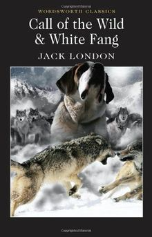 THE CALL OF THE WILD AND WHITE FANG.