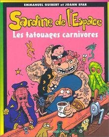 Sardine de l'Espace, Tome 8 : Les tatouages carnivores