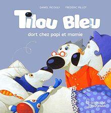 Tilou bleu dort chez Ti Poune et Ti Moune