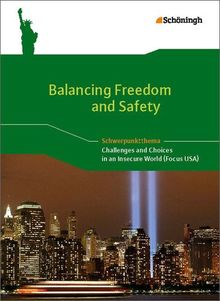 Balancing Freedom and Safety - Challenges and Choices in an Insecure World (Focus USA): Themenheft