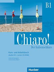 Chiaro! B1: Der Italienischkurs / Kurs- und Arbeitsbuch + Audio-CD + Lerner-CD-ROM - Schulbuchausgabe