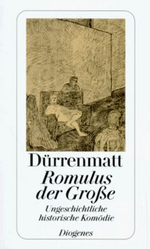 Romulus der Große. Ungeschichtliche historische Komödie