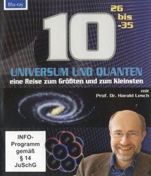 Universum und Quanten,10 HOCH 26 bis-35 - eine Reise zum Größten und zum Kleinsten mir Prof. Dr. Harald Lesch (1 Blu-ray, Länge: ca. 85 Min.)