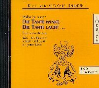 Die Tante winkt, die Tante lacht. CD: Eine Auswahl aus: Kritik des Herzens, Schein und Sein, Zu guter Letzt