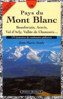Pays du Mont-Blanc : Beaufortain, Aravis, Val d'Arly, Vallée de Chamonix... 179 itinéraires de randonnées pédestres